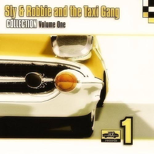 Play & Download Sly & Robbie and the Taxi Gang Collection Vol. 1 (Original) by Sly and Robbie | Napster