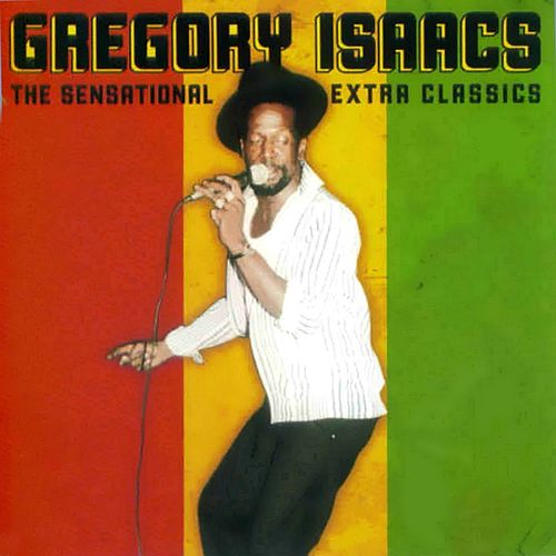 The Sensational Extra Classics (Original) by Gregory Isaacs