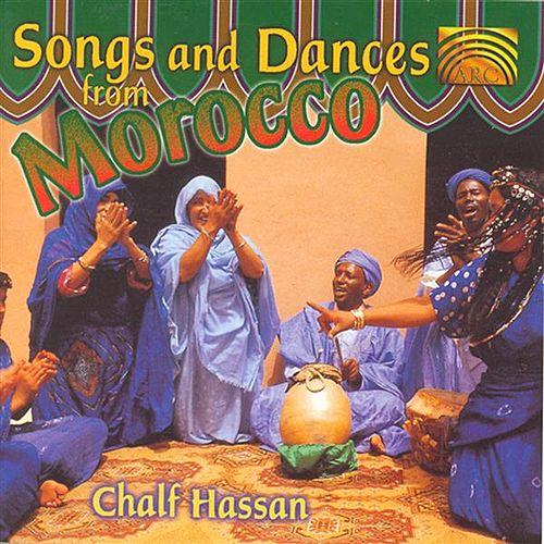 Play & Download Songs & Dances from Morocco, Vol. 2 by Chalf Hassan | Napster