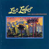 Play & Download The Neighborhood by Los Lobos | Napster
