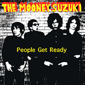 People Get Ready by The Mooney Suzuki