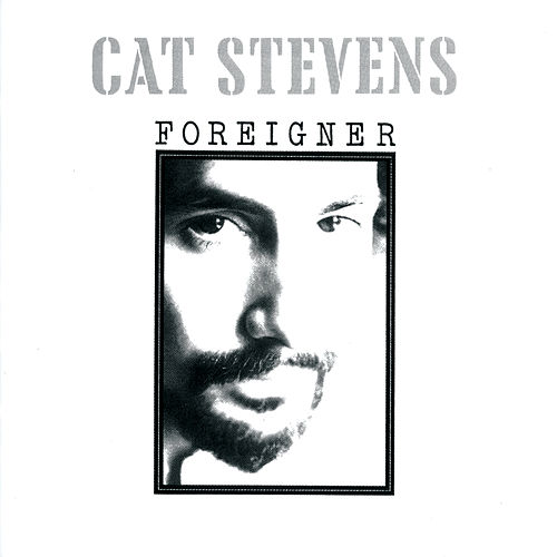 Foreigner by Yusuf / Cat Stevens