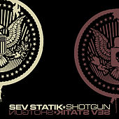 Play & Download Shotgun by SevStatik | Napster