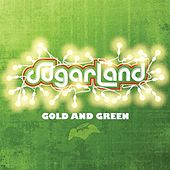 Play & Download Gold And Green by Sugarland | Napster