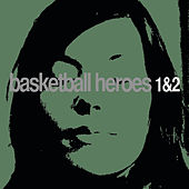 Play & Download Basketball Heroes 1 & 2 - EP by DJ ESP Woody McBride | Napster