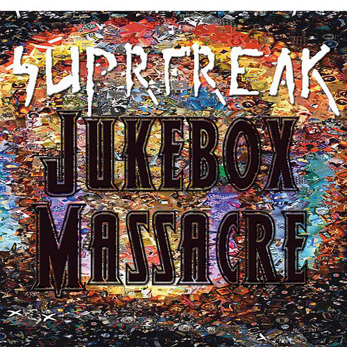 Play & Download Jukebox Massacre by Suprfreak | Napster
