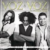 El Mundo Gira by Voz A Voz