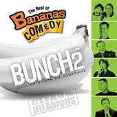 The Best Of Bananas Comedy: Bunch Volume 2 by Bananas Comedy