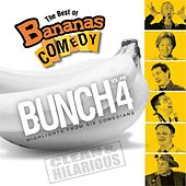 Play & Download The Best Of Bananas Comedy: Bunch Volume 4 by Bananas Comedy | Napster
