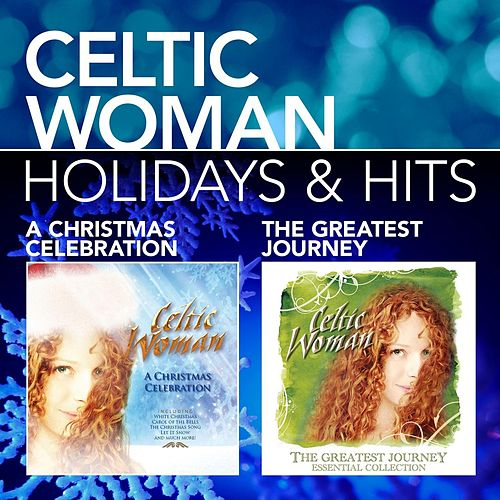 Play & Download Holidays & Hits by Celtic Woman | Napster