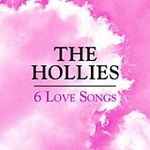 Play & Download 6 Love Songs by The Hollies | Napster