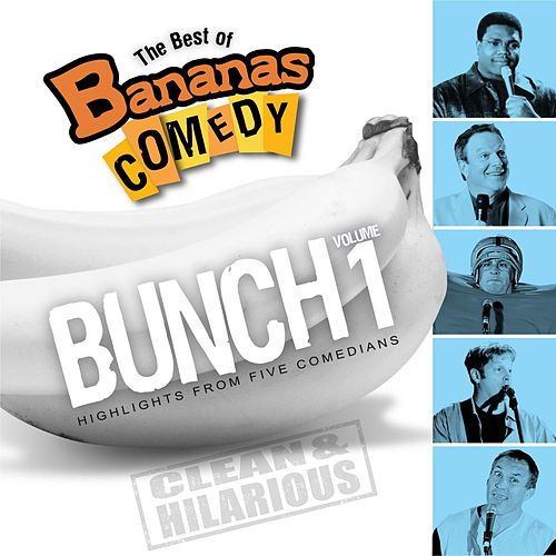 Play & Download The Best Of Bananas Comedy: Bunch Volume 1 Second Edition by Various Artists | Napster