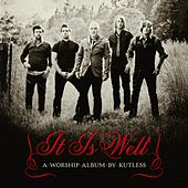 Play & Download It Is Well by Kutless | Napster