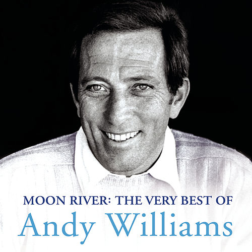 Play & Download Moon River: The Very Best Of Andy Williams by Andy Williams | Napster