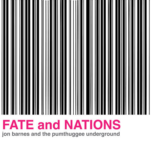 Fate And Nations by Jon Barnes And The Pumthuggee Underground
