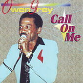 Call On Me by Owen Gray