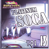 Play & Download Platinum Soca vol.13 by Various Artists | Napster