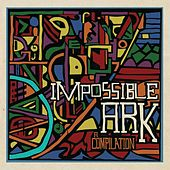 Play & Download Impossible Ark: A Compilation by Various Artists | Napster