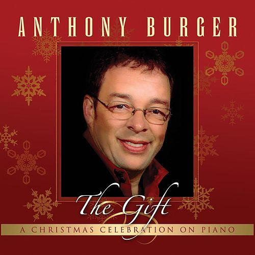 Play & Download The Gift by Anthony Burger | Napster