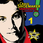 Play & Download Lovemaster's Greatest Bits Live! Volume 1 by Craig Shoemaker | Napster