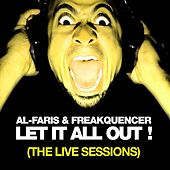 Play & Download Let It All Out (The Live Sessions) by Al-Faris | Napster