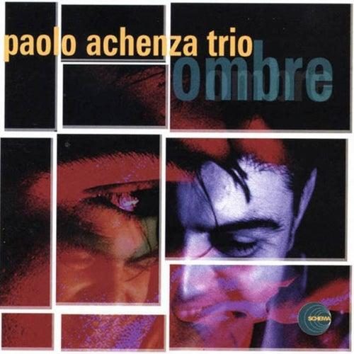 Ombre by Paolo Achenza Trio