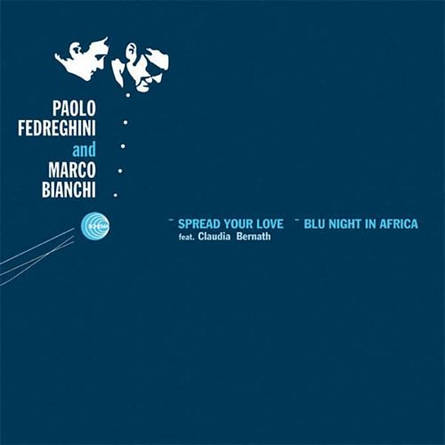 Spread Your Love - Blue Night In Africa by Paolo Fedreghini