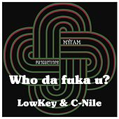 Who Da Fuka You by Lowkey