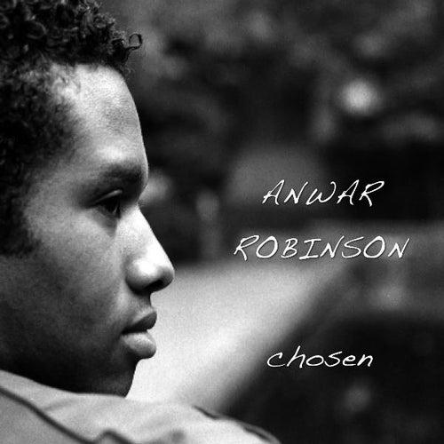 Chosen by Anwar Robinson