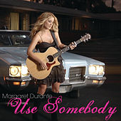 Play & Download Use Somebody by Margaret Durante | Napster