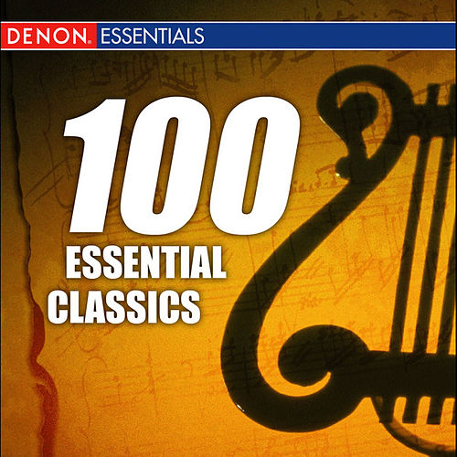 100 Classical Essentials by Various Artists