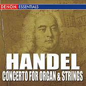 Play & Download Handel Concerto for Organ and Strings by Various Artists | Napster