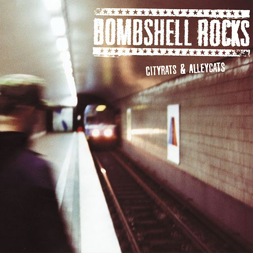 Play & Download Cityrats & Alleycats by Bombshell Rocks | Napster