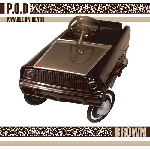 Play & Download Brown by P.O.D. | Napster