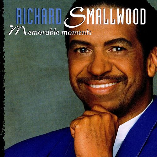 Play & Download Memorable Moments by Richard Smallwood | Napster