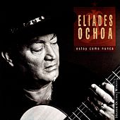 Play & Download Estoy Como Nunca by Eliades Ochoa | Napster