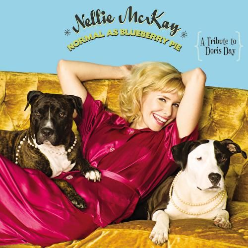 Play & Download Normal As Blueberry Pie: A Tribute to Doris Day by Nellie McKay | Napster