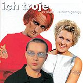 Play & Download 1CD Po Piate... A Niech Gadaja by Ich Troje | Napster