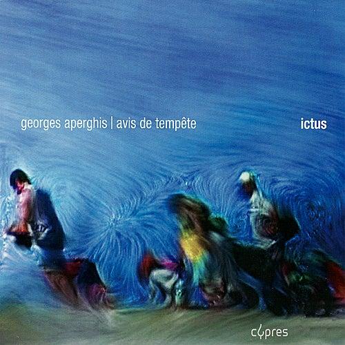 Play & Download Aperghis: Avis de Tempête by Ictus | Napster