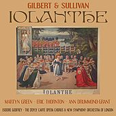 Gilbert, Sullivan: Iolanthe by D'Oyly Carte Opera Chorus and New Symphony Orchestra of London