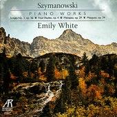 Play & Download Karol Szymanowski: Solo Piano Works by Emily White | Napster
