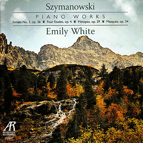 Play & Download Karol Szymanowski: Solo Piano Works by Emily White | Napster