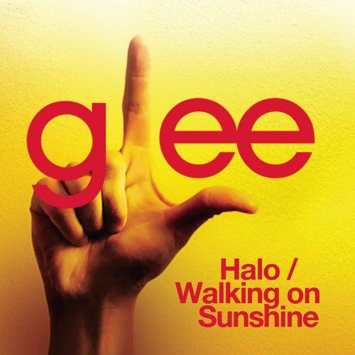Halo / Walking On Sunshine (Glee Cast Version) by Glee Cast