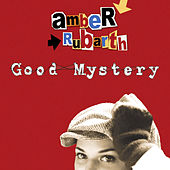 Play & Download Good Mystery by Amber Rubarth | Napster
