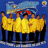 Rigo Tovar y Los Grandes De Los 70's by Grupo Miramar