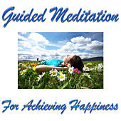 Play & Download Guided Meditation For Achieving Happiness by Guided Meditation | Napster