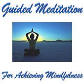 Play & Download Guided Meditation For Achieving Mindfulness by Guided Meditation | Napster