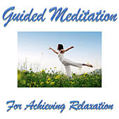 Play & Download Guided Meditation For Achieving Relaxation by Guided Meditation | Napster