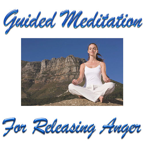 Play & Download Guided Meditation For Releasing Anger by Guided Meditation | Napster