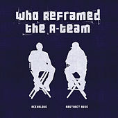Who Reframed The A-Team by The A-Team